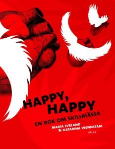 Happy Happy En Bok Om Skilsmassa Bokforlaget Atlas